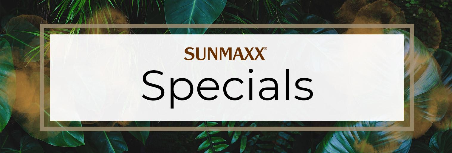SUNMAXX SPECIALS